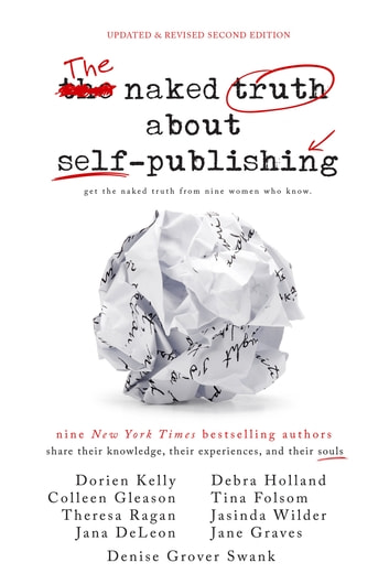 The Naked Truth About Self-Publishing: Updated & Revised Second Edition ebook by Jana DeLeon,Tina Folsom,Theresa Ragan