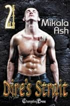 2nd Edition: Dire's Strait ebook by Mikala Ash