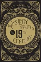 The Best American Mystery Stories of the Nineteenth Century ebook by Otto Penzler