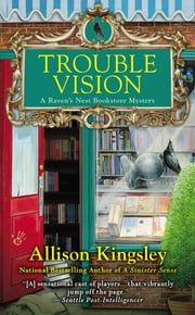 Trouble Vision - A Raven's Nest Bookstore Mystery ebook by Allison Kingsley