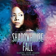 Shadowhouse Fall: Book 2 of the Shadowshaper Cypher audiobook by Daniel José Older