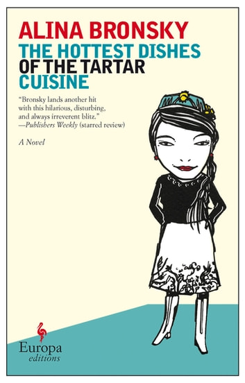 The Hottest Dishes of the Tartar Cuisine ebook by Alina Bronsky