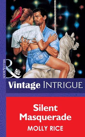 Silent Masquerade (Mills & Boon Vintage Intrigue) ebook by Molly Rice