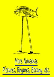 More Nonsense Pictures, Rhymes, Botany, Etc. ebook by Edward Lear