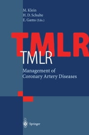 TMLR Management of Coronary Artery Diseases ebook by Michael Klein,H.D. Schulte,E. Gams