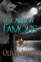 Cowboy Famous ebook by Olivia Jaymes