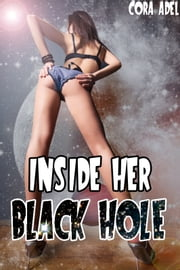 Inside Her Black Hole ebook by Cora Adel