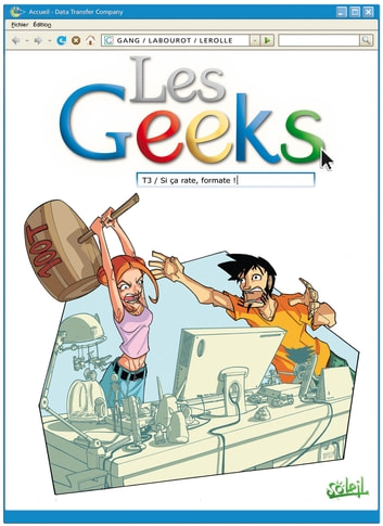 Les Geeks T03 - Si ça rate, formate ! eBook by Gang,Thomas Labourot