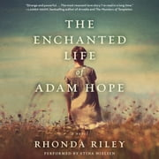 The Enchanted Life of Adam Hope audiobook by Rhonda Riley