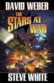 The Stars at War ebook by David Weber,Steve White