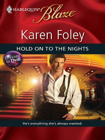 Hold on to the Nights ebook by Karen Foley