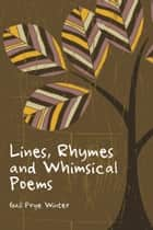 Lines, Rhymes and Whimsical Poems ebook by Gail Frye Winter