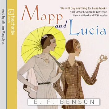 Mapp And Lucia audiobook by E. F. Benson