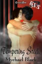 Tempering Steele (Black Velvet Society) ebook by Mychael Black