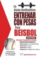 La guía definitiva - Entrenar con pesas para beisbol ebook by Rob Price