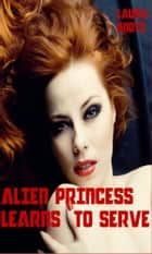 Alien Princes Learns to Submit ebook by Laura Knots
