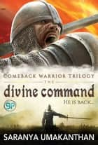 The Divine Command ebook by Saranya Umakanthan