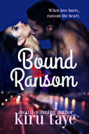 Bound To Ransom (Bound Series, #2) ebook by Kiru Taye