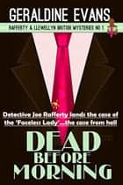 Dead Before Morning - British Detective Series ebook by Geraldine Evans