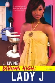 Lady J (Drama High) ebook by L. Divine