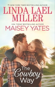 The Cowboy Way - A Creed in Stone Creek\Part Time Cowboy ebook by Linda Lael Miller,Maisey Yates