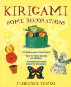 Kirigami Home Decorations ebook by Florence Temko