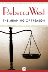 The Meaning of Treason ebook by Rebecca West
