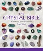 The Crystal Bible ebook by Judy Hall