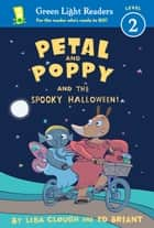 Petal and Poppy and the Spooky Halloween! ebook by Lisa Clough, Ed Briant