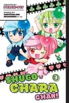 Shugo Chara Chan! - Volume 3 ebook by Peach-Pit, Others
