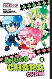 Shugo Chara Chan! - Volume 3 ebook by Peach-Pit and Others