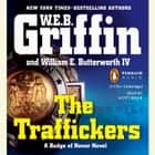 The Traffickers audiobook by W.E.B. Griffin, William E. Butterworth, IV