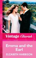 Emma and the Earl (Mills & Boon Vintage Cherish) ebook by Elizabeth Harbison