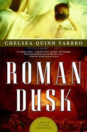 Roman Dusk - A Novel of the Count Saint-Germain ebook by Chelsea Quinn Yarbro