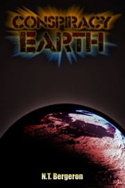 Conspiracy: Earth ebook by N.T. Bergeron