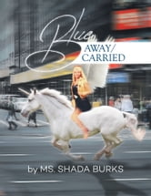 BLUE AWAY/CARRIED ebook by Ms. Shada Burks