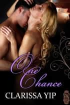 One Chance ebook by Clarissa Yip