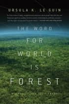 The Word for World is Forest 電子書籍 by Ursula K. Le Guin