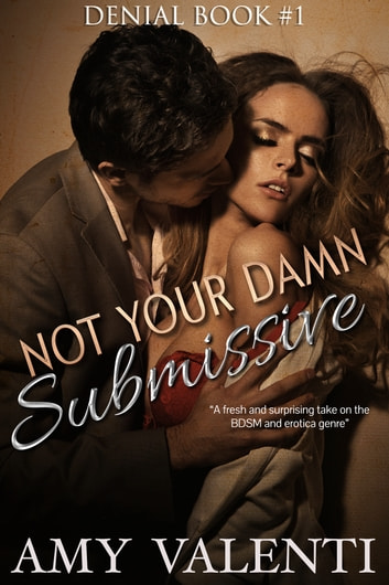 Not Your Damn Submissive ebook by Amy Valenti