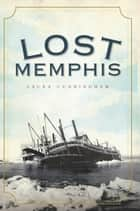 Lost Memphis ebook by Laura Cunningham