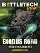 BattleTech Legends: Exodus Road (Twilight of the Clans, #1) ebook by Blaine Lee Pardoe