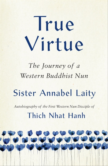 True Virtue - The Autobiography of a Western Buddhist Nun ebook by Sister Annabel Laity,John Barnett