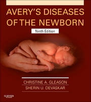 Avery's Diseases of the Newborn ebook by Christine A. Gleason,Sandra E Juul