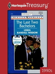 The Last Two Bachelors ebook by Linda Randall Wisdom