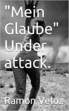 Mein Glaube Under Attack ebook by Ramon Veloz