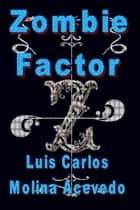 Zombie Factor ebook by Luis Carlos Molina Acevedo