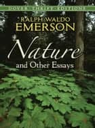Nature and Other Essays ebook by Ralph Waldo Emerson