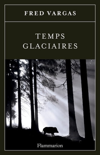 Temps glaciaires ebook by Fred Vargas