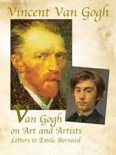 Van Gogh on Art and Artists - Letters to Emile Bernard ebook by Vincent Van Gogh