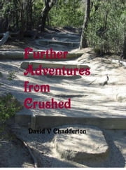 Further Adventures from Crushed ebook by David Chadderton